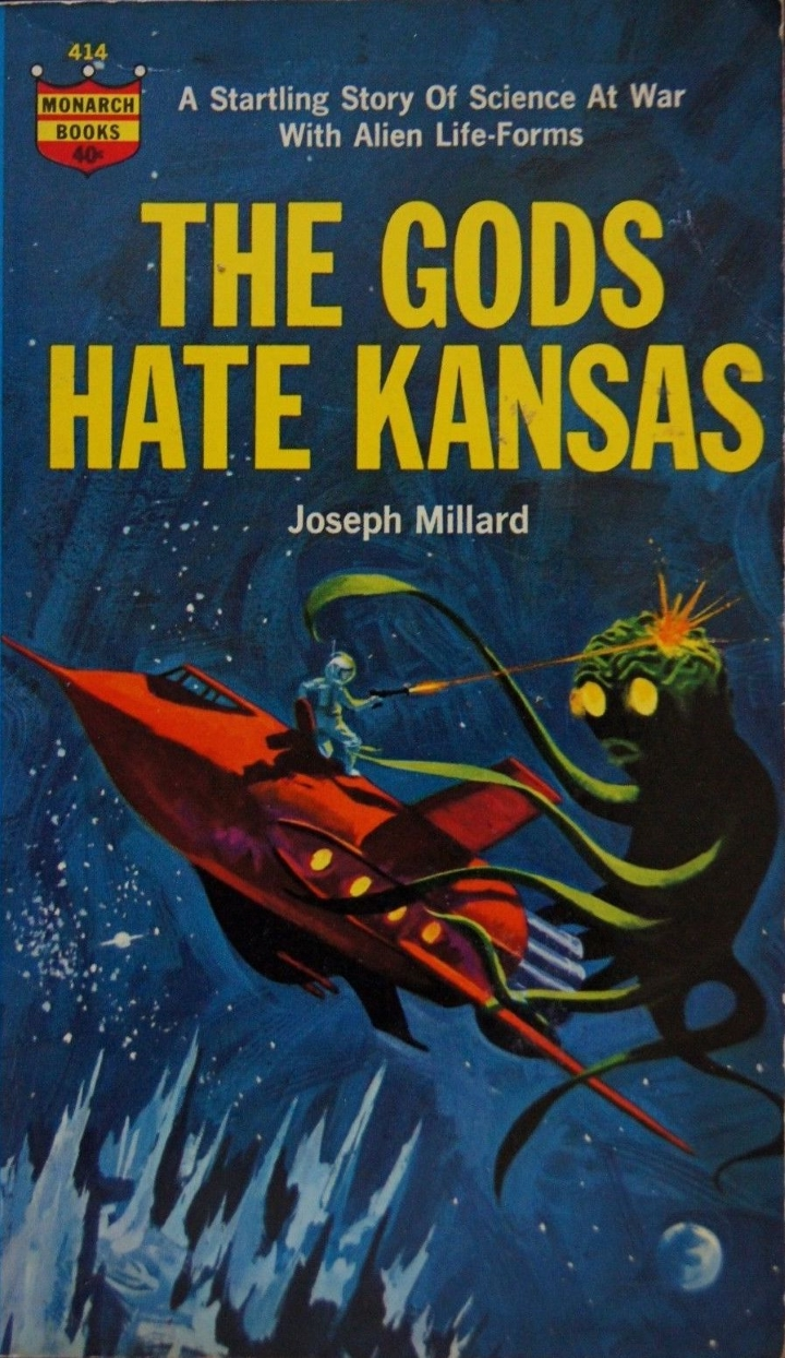 The Gods Hate Kansas by Joseph Millard