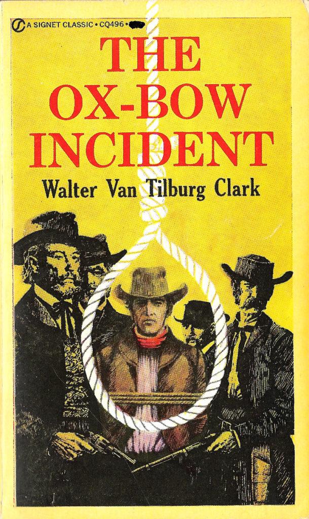 The Ox-Bow Incident by Walter van Tilburg Clark